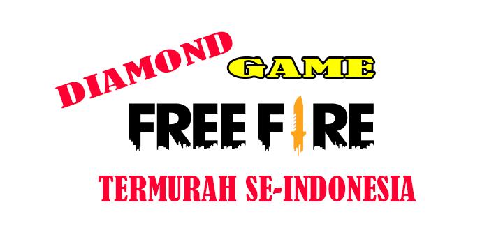 Diamond Game Free Fire Termurah Se-Indonesia